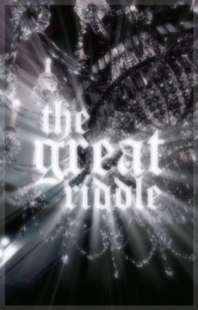 the great riddle ♛ t.riddle | ✓   by ttwttw