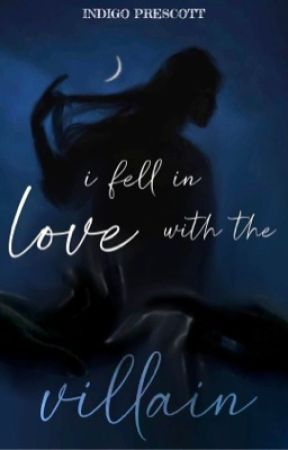 I Fell In Love With The Villain by IndigoPrescott