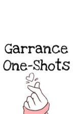 Garrance One-Shots  by GarranceShipper
