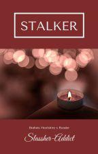 Stalker by Vannah_Here