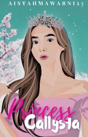 Princess Callysta  [END] by AisyahMawarni25