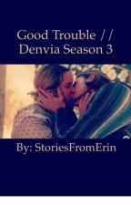 Good Trouble//Denvia Season 3 (2) by StoriesFromErin