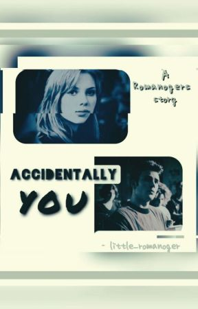 Accidentally You by little_romanoger