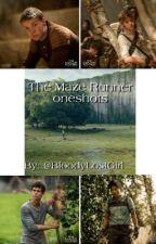 The Maze Runner Oneshots by BloodyLostGirl