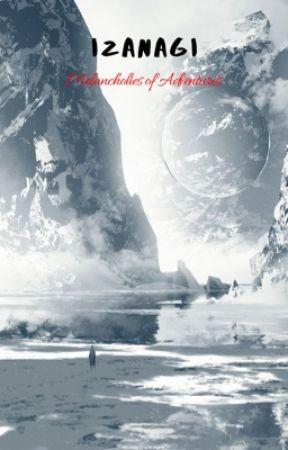Izanagi: Melancholies of Adventures by cymswaifu