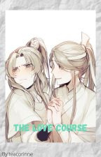The Love Course (ON HOLD) by TeaCorinne