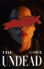 The Undead Gamer by CaraScarlett