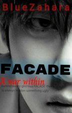 Facade || A war within ||  (Completed) by BlueZahara