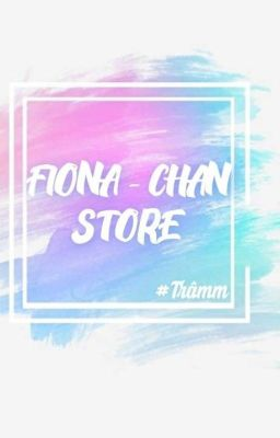 Đọc truyện 🌼 FIONA Store 🌼