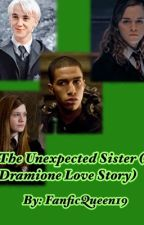 The Unexpected Sister (A Dramione love story) by FanficQueen19