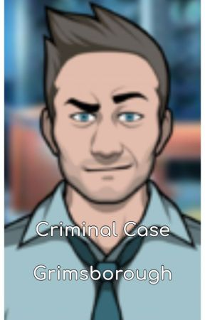 Criminal Case - Grimsborough by Spilled_My_Tea