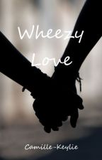 Wheezy Love by Camille-Keylie