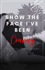 Show The Face I've Been Craving |A Bakugou x Todoroki Smutfic| by Thicc_Todo_Thighs