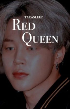 Red Queen [Drabble]  by taeasleep