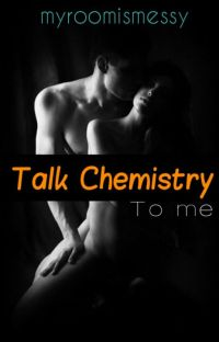 Talk Chemistry To Me cover