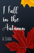 I Fall in the Autumn (3rd person POV) by red_momiji