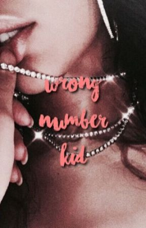 Wrong Number, Kid by -harringtonsx