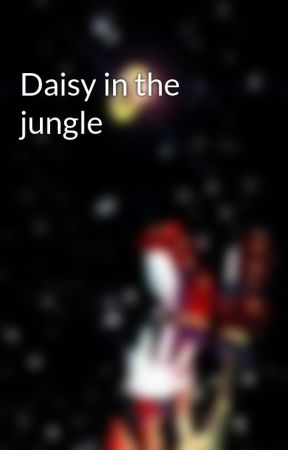 Daisy in the jungle by shadowsgirl3