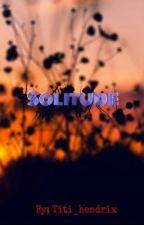 Solitude  by titi_hendrix