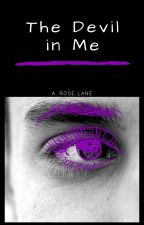 The Devil in Me by ARoseLane