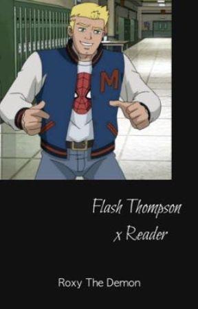 Flash Thompson x Reader by RoxyAyala06