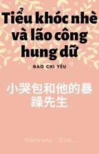 [Edit Hoàn] Tiểu khóc nhè và lão công hung dữ - Đào Chi Yêu by nhoklove209