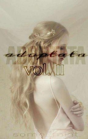Adoptată [Vol.II] by some_mint