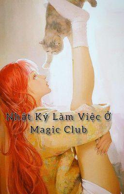 Nhật Ký Làm Việc Ở Magic Club - Cốt Ôn Cửu Khiết