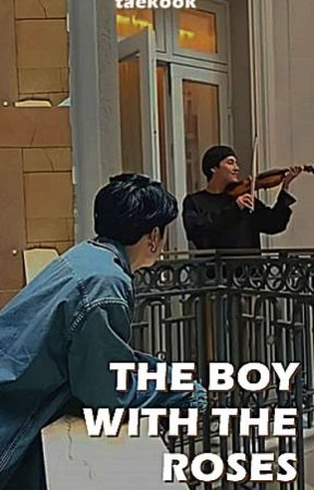 ➷the boy with the roses. 《kth;;jjk》 by choichanrintk