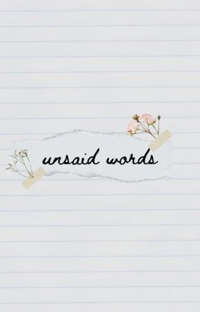 unsaid words || poetry by unsolved-moons