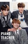 PIANO TEACHER ✔ cover