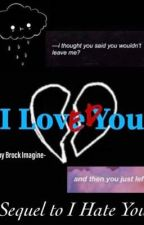 I Loved You - Sequel to I Hate You | Colby Brock  by melhashoes