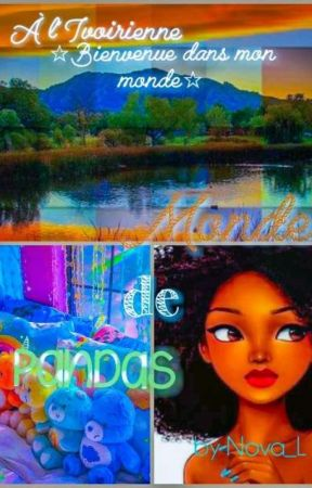 Monde De Pandas♡à l'Ivoirienne by Nova_Lisboa