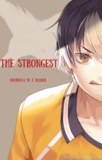 The Strongest||Nishinoya x Reader by lana_carmela