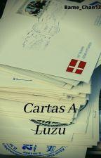 Cartas A Luzu by Bame_Chan13
