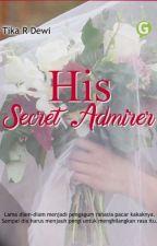 His Secret Admirer (Completed)✔ oleh Tika_R_Dewi