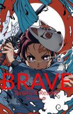 ~BRAVE~ (Tanjiro X Reader)  by Huerenat3