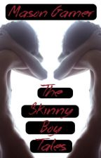 The Skinny Boy Tales (boyxboy) - Completed- by evsmadness