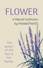 Flower - Marvel Fanfiction by PilindielTheElf