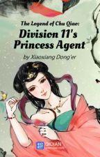 La Leyenda de Chu Qiao, Princess Agent, Division 11's by Dragon_Lotus89