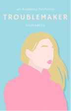 Troublemaker (SLOW UPDATES) by samami14
