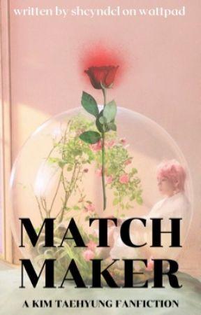 MATCHMAKER    K.TH ♕ by shcyndcl