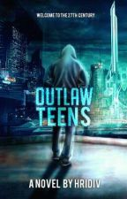 Outlaw Teens by hridiv