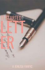 It started with a letter (JenLisa AU) COMPLETED by NUrHead