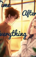 Time After Everything || a Sequel to Saving Myself by Hufflepuff-Writer