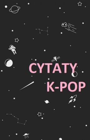 Cytaty K-pop by G_enius_