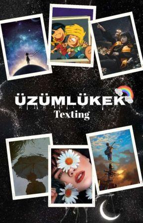 Üzümlükek   Texting (TAMAMLANDI)  by Mmars13az