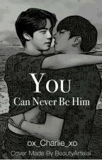 YOU CAN NEVER BE HIM | JinKook  by ox_Charlie_xo