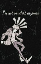 I'm Not So Silent Anymore by TimeDoggo
