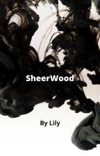 SheerWood by lilypad2805